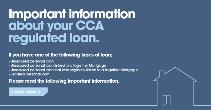 Important information for customers with CCA regulated loans